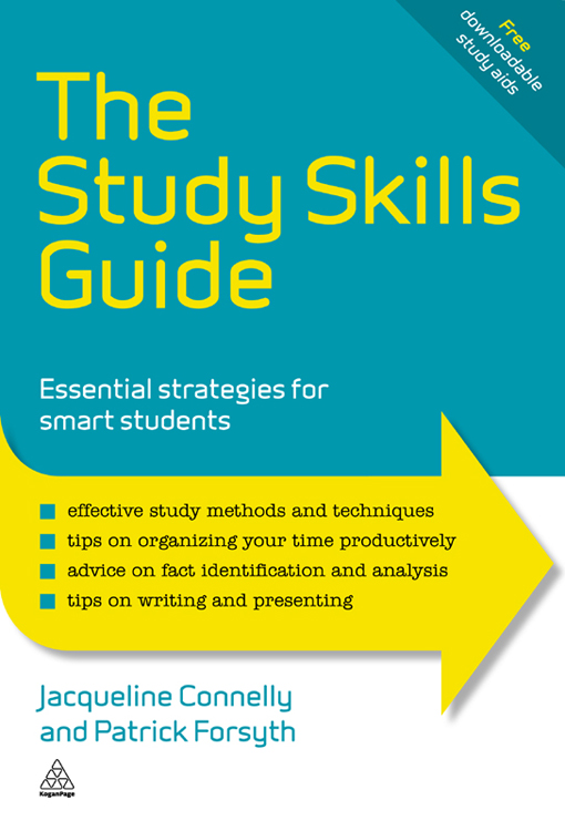 The Study Skills Guide: Essential Strategies for Smart Students By: Jacqueline Connelly,Patrick Forsyth
