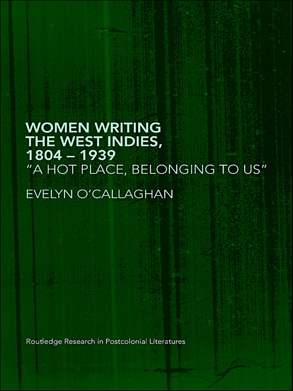 Women Writing the West Indies 'A Hot Place,  Belonging To Us'