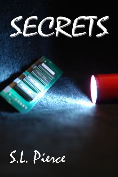 Secrets By: S.L. Pierce
