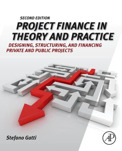 Project Finance in Theory and Practice By: Stefano Gatti