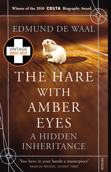 The Hare With Amber Eyes: A Hidden Inheritance A Hidden Inheritance