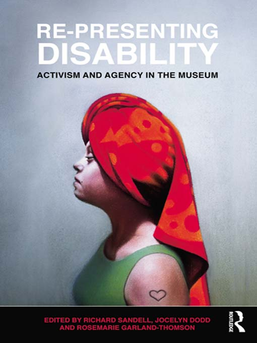 Re-Presenting Disability Activism and Agency in the Museum