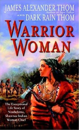 Warrior Woman By: Dark Rain Thom,JAMES ALEXANDER Thom