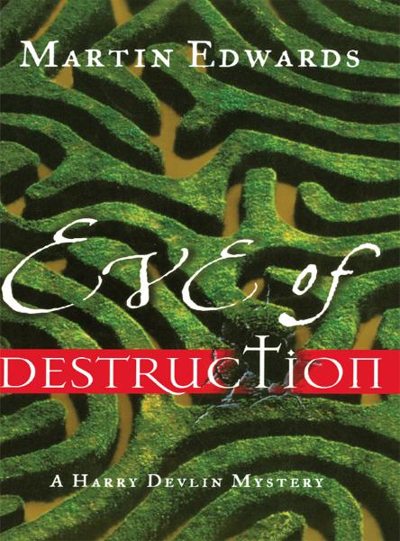 Eve of Destruction: A Harry Devlin Mystery By: Martin Edwards