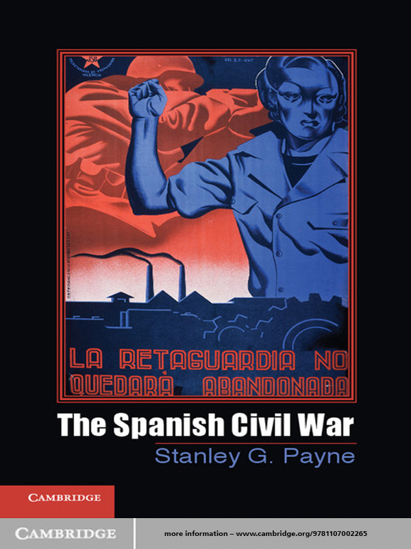 The Spanish Civil War By: Stanley G. Payne