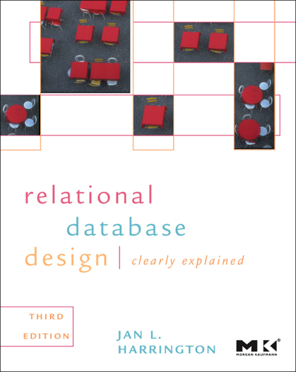 Relational Database Design and Implementation By: Jan L. Harrington