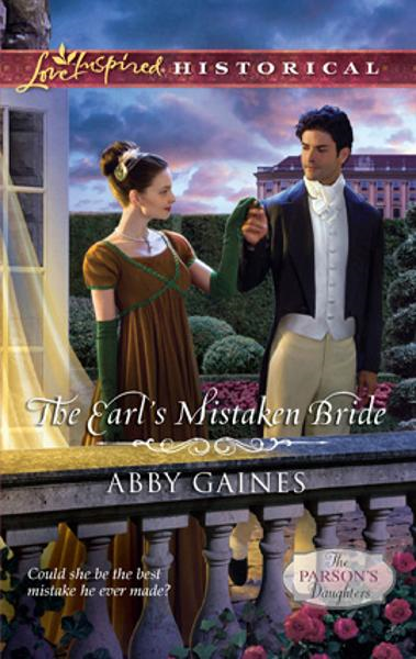 The Earl's Mistaken Bride By: Abby Gaines
