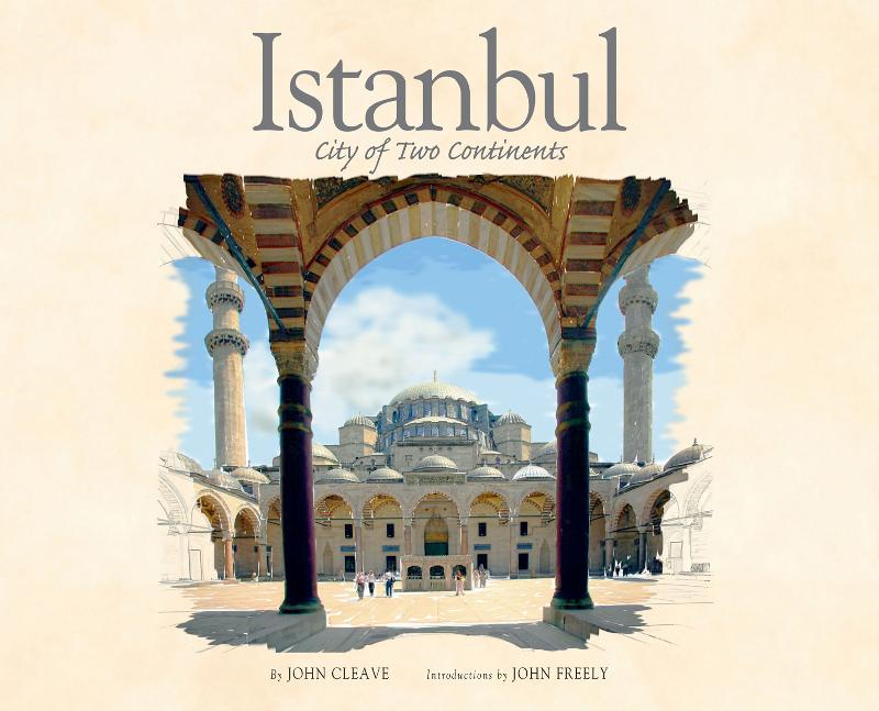 Istanbul: City of Two Continents By: John Cleave, John Freely
