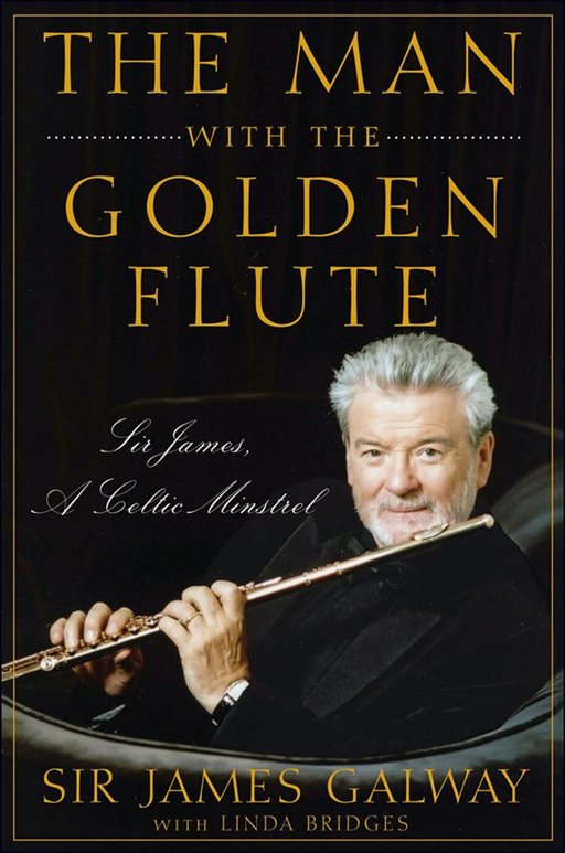 The Man with the Golden Flute By: Sir James Galway