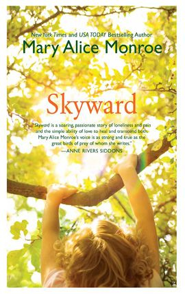 Skyward By: Mary Alice Monroe