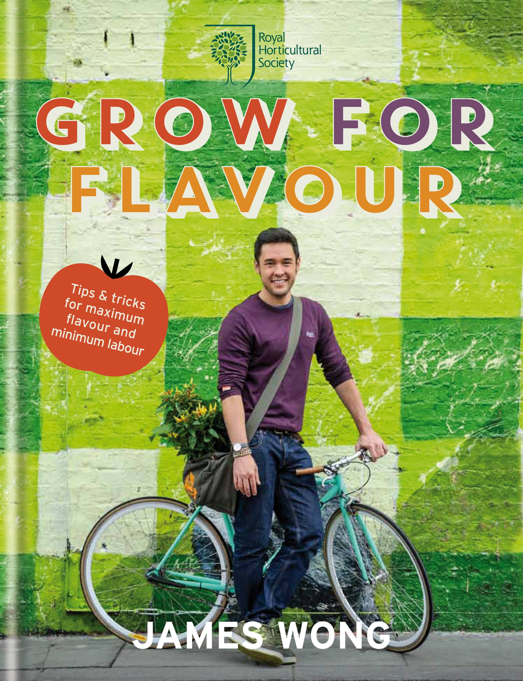 RHS Grow for Flavour Tips & tricks to supercharge the flavour of homegrown harvests