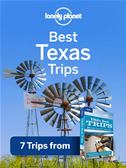 Lonely Planet Best Texas Trips: