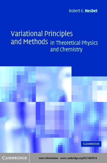 Variational Principles and Methods in Theoretical Physics and Chemistry By: Nesbet, Robert K.