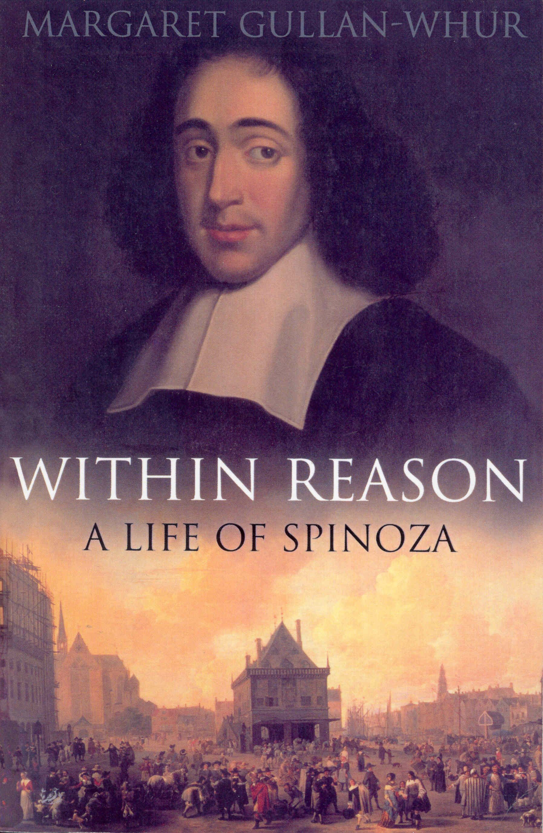 Within Reason A Life of Spinoza