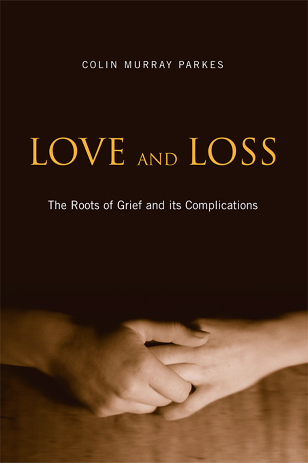 Love and Loss: The Roots of Grief and its Complications The Roots of Grief and its Complications