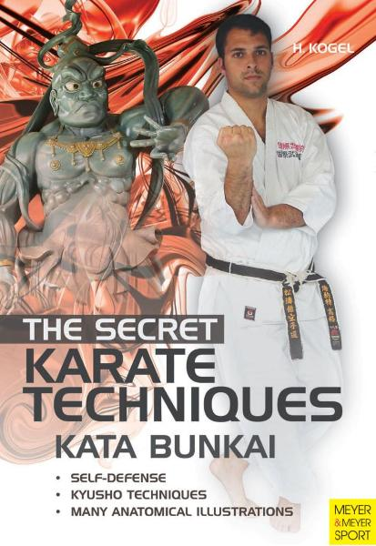 Secret Karate Techniques Kata Bunkai By: Kogel, Helmut