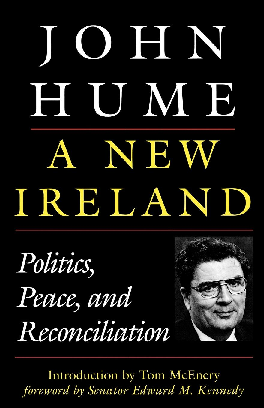 A New Ireland By: John Hume
