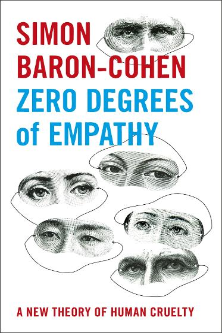 Zero Degrees of Empathy A new theory of human cruelty