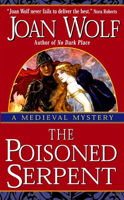 The Poisoned Serpent By: Joan Wolf