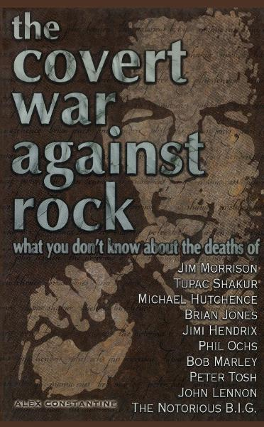 The Covert War Against Rock By: Alex Constantine