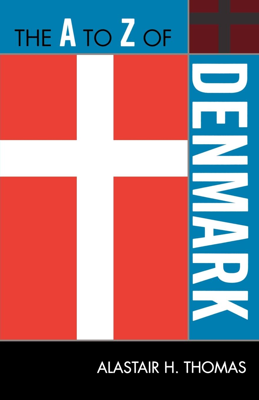 The A to Z of Denmark By: Alastair H. Thomas