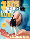 3 Keys To Keeping Your Teen Alive: