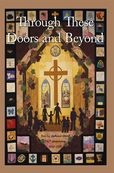 Through These Doors and Beyond By: 1st Evangelical Lutheran Church