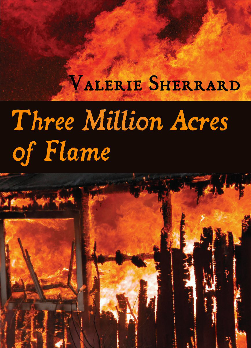 Three Million Acres of Flame