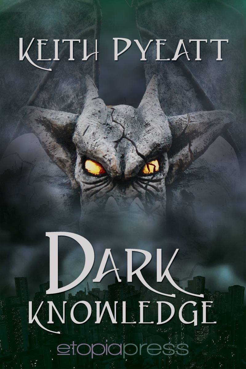 Dark Knowledge By: Keith Pyeatt