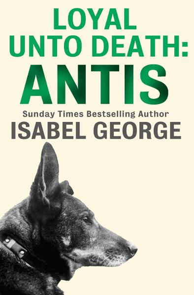 Loyal Unto Death: Antis By: Isabel George