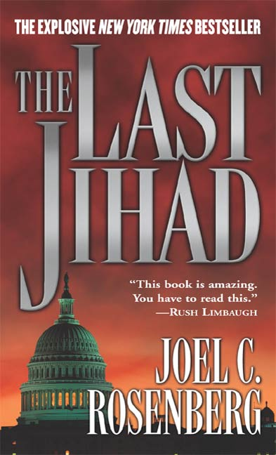 The Last Jihad By: Joel C. Rosenberg