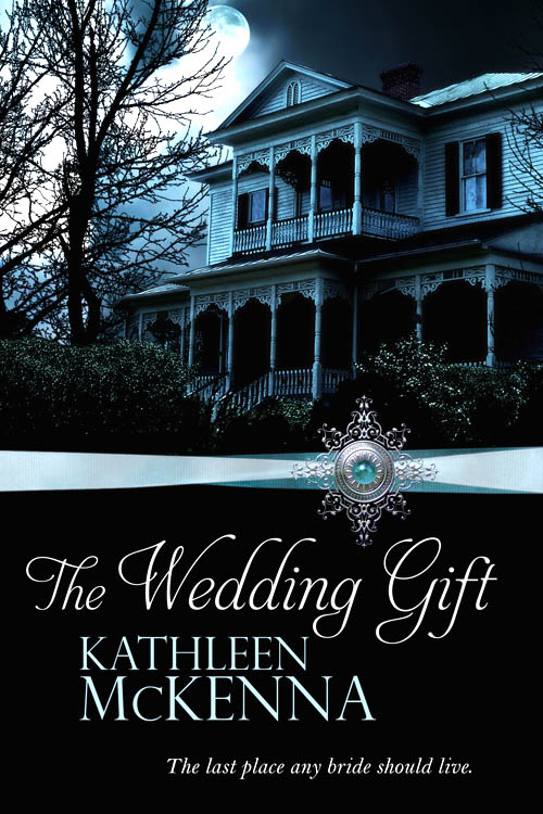 The Wedding Gift By: Kathleen McKenna