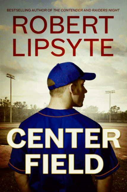 Center Field By: Robert Lipsyte