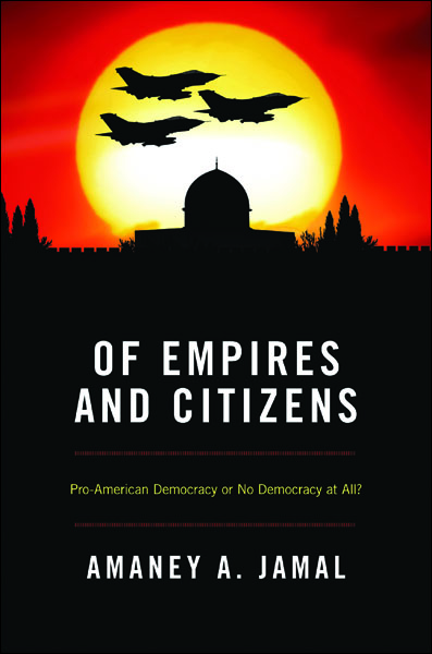 Of Empires and Citizens By: Amaney A. Jamal