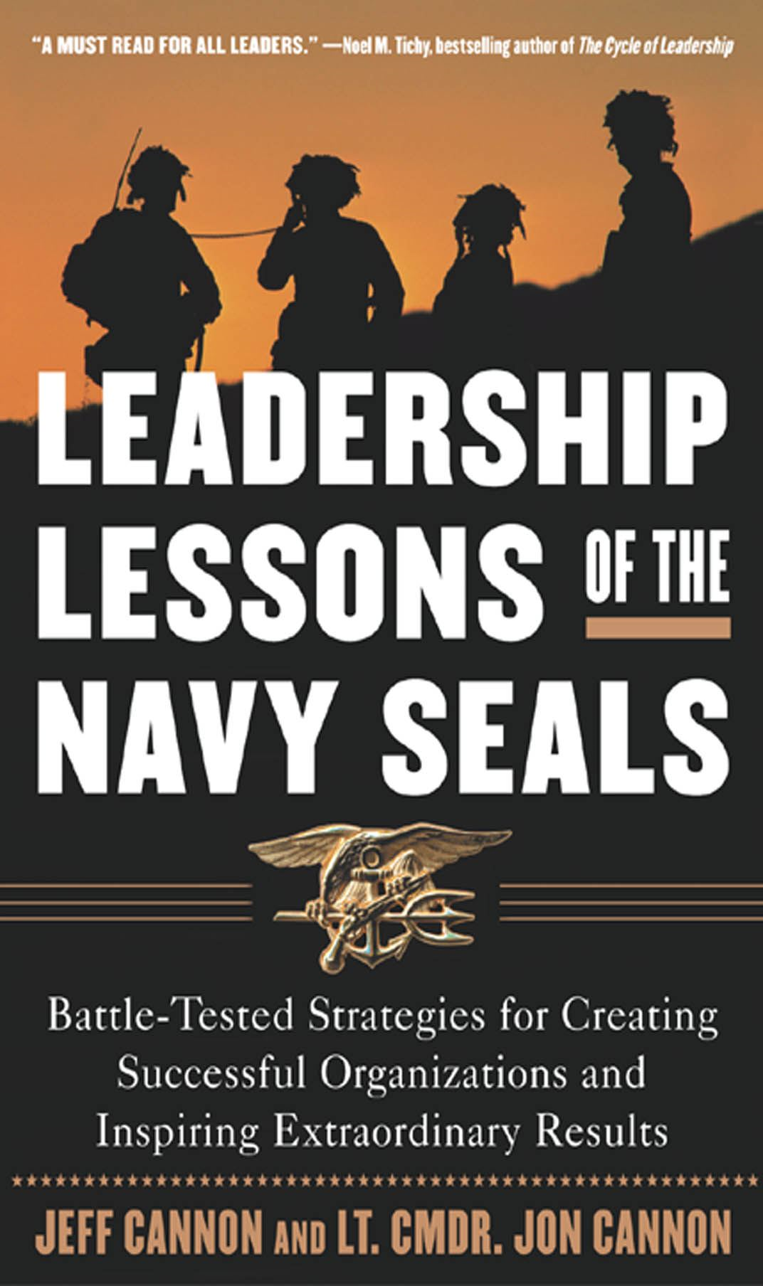 The Leadership Lessons of the U.S. Navy SEALS By: Jeff Cannon; Jon Cannon