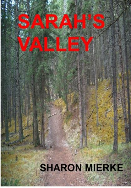 Sarah's Valley By: Sharon Mierke