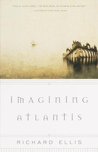 Imagining Atlantis By: Richard Ellis