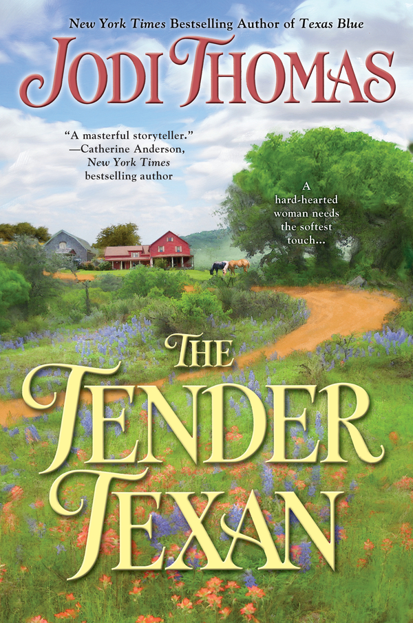 The Tender Texan By: Jodi Thomas