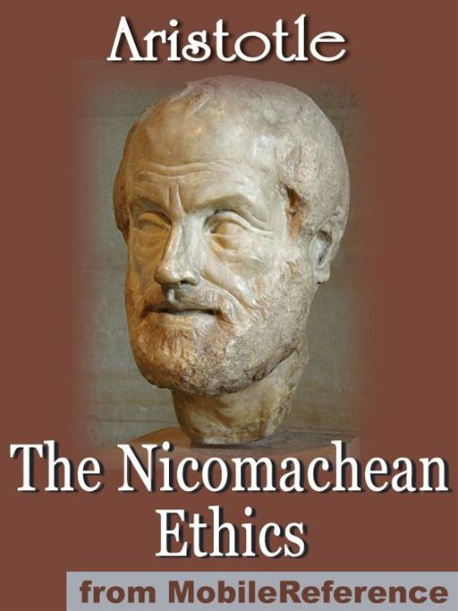 The Nicomachean Ethics  (Mobi Classics) By: Aristotle,W. D. Ross (Translator)
