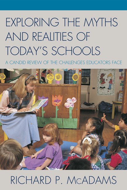 Exploring the Myths and the Realities of Today's Schools By: Richard P. McAdams