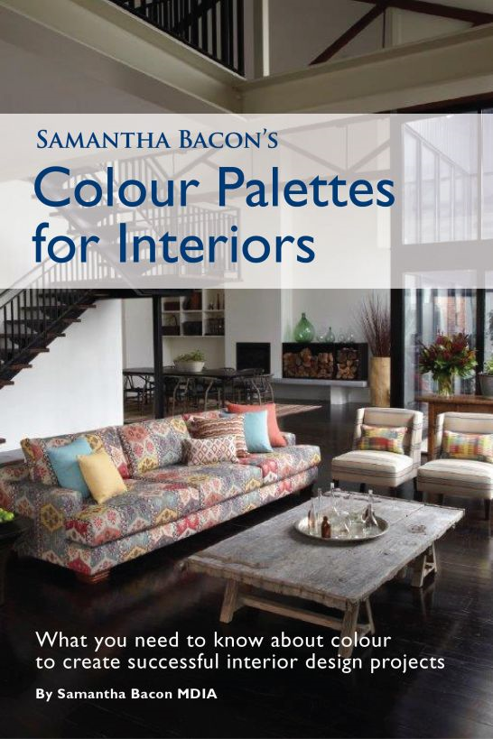 Samantha Bacon's Colour Palettes for Interiors By: Samantha Bacon