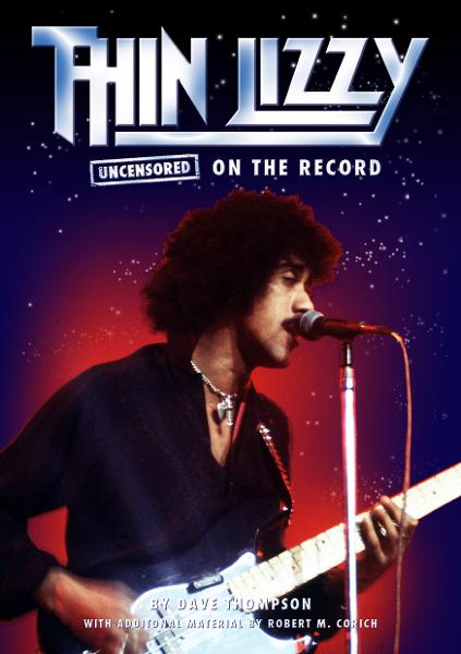Thin Lizzy  Uncensored On the Record By: Bob Carruthers