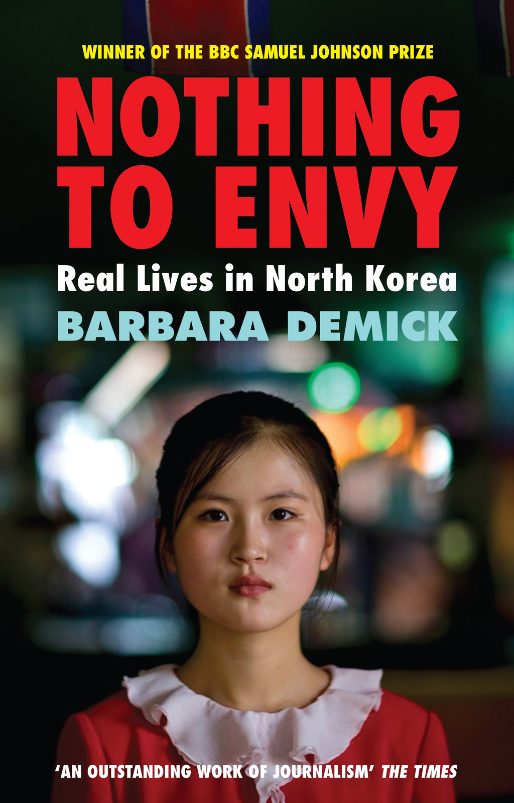 Nothing to Envy: Real Lives In North Korea Real Lives In North Korea