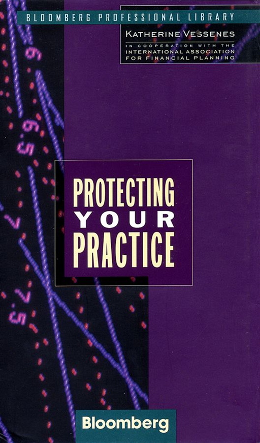 Protecting Your Practice By: Katherine Vessenes