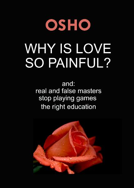 Why Is Love So Painful? By: Osho