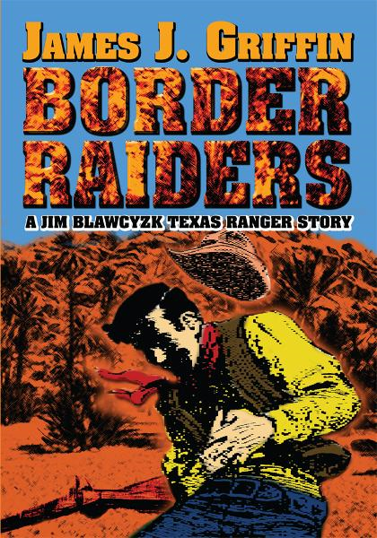 BORDER RAIDERS By: James Griffin