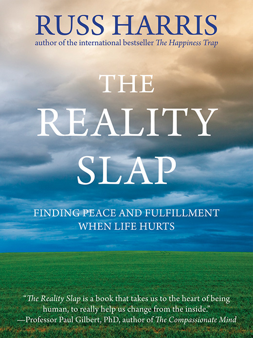 The Reality Slap By: Russ Harris
