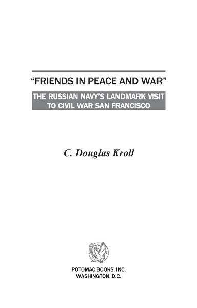 """Friends in Peace and War"" By: C. Douglas Kroll"