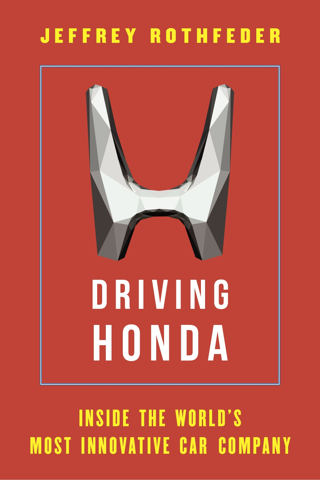 Driving Honda Inside the World?s Most Innovative Car Company