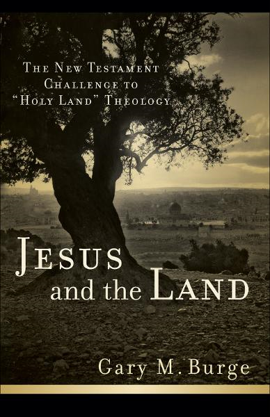 Jesus and the Land By: Gary M. Burge